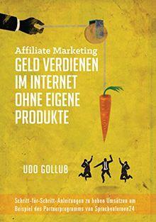 Affiliate Marketing - Geld verdienen im Internet ohne ei...   Buch   Zustand gut
