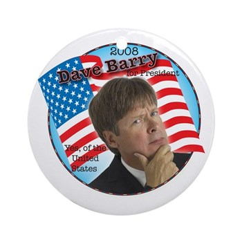 Dave Barry For President Ornament (Round)