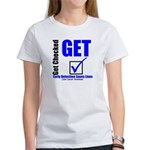 Colon Cancer Get Checked Women's T-Shirt