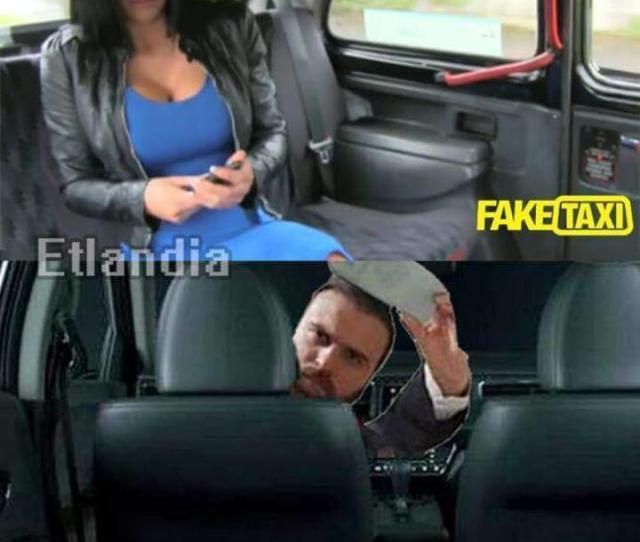 Fake Taxi Meme