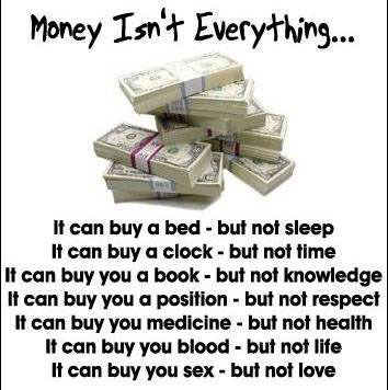 Image result for money isnt everything