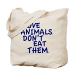 Don't Eat Animals Tote Bag