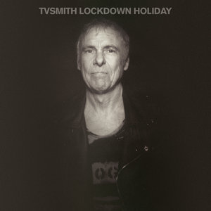 Lockdown Holiday by TV Smith on MP3, WAV, FLAC, AIFF & ALAC at Juno Download