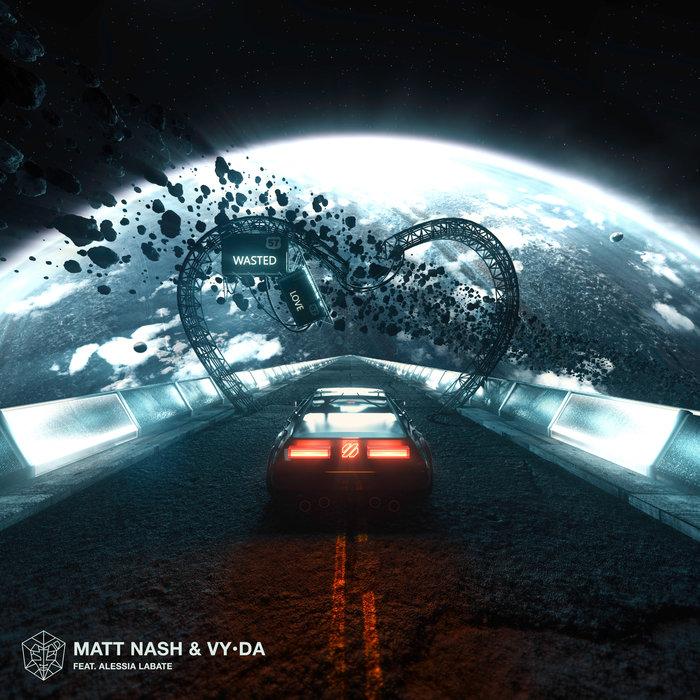 Wasted Love by Matt Nash/VYoDA feat Alessia Labate on MP3, WAV, FLAC, AIFF  & ALAC at Juno Download
