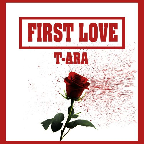 [Single] T ara   First Love (MP3 + iTunes Plus AAC M4A)