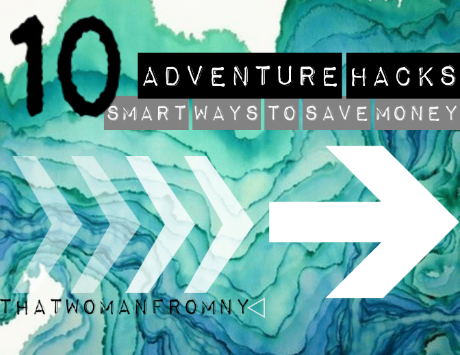 10 Adventures Hacks to save you money
