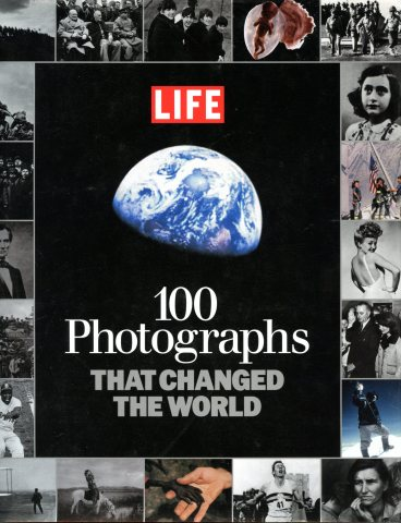 Life, 100 Photographs that changed the World.