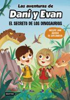 las aventuras de dani y evan: el secreto de los dinosaurios-9788408221920