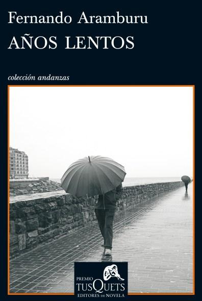 años lentos (vii premio tusquets editores de novela)-fernando aramburu-9788483833803