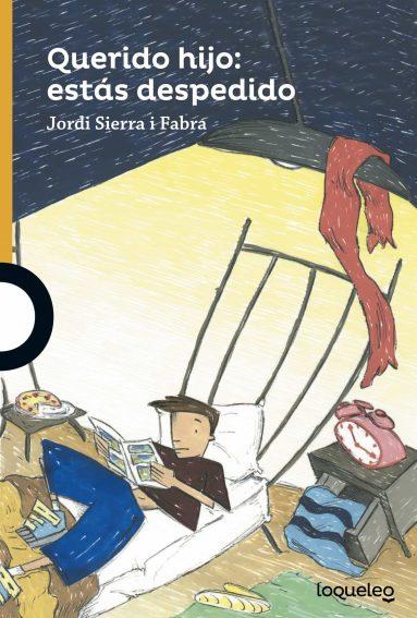 querido hijo: estás despedido-jordi sierra i fabra-9788491221173