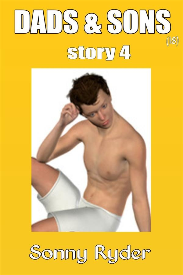 Dads Sons Story 4 Gay Incest Dad Son Dad And Son Family Sex Taboo