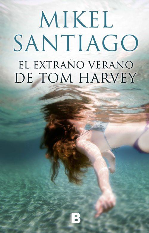 el extraño verano de tom harvey-mikel santiago-9788466661058