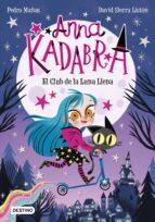 anna kadabra 1: el club de la luna llena-pedro mañas-9788408223238