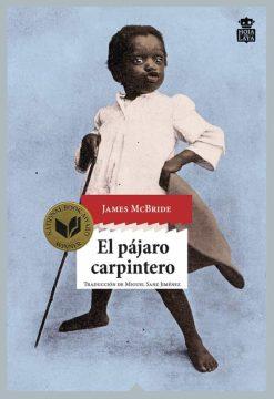 El pájaro carpintero, de James McBride (Hoja de Lata).