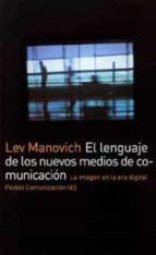 el lenguaje de los nuevos medios de comunicacion:_la imagen en la era digital-9788449317699