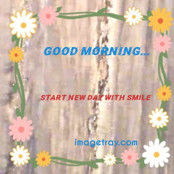 good morning.start new day with smile