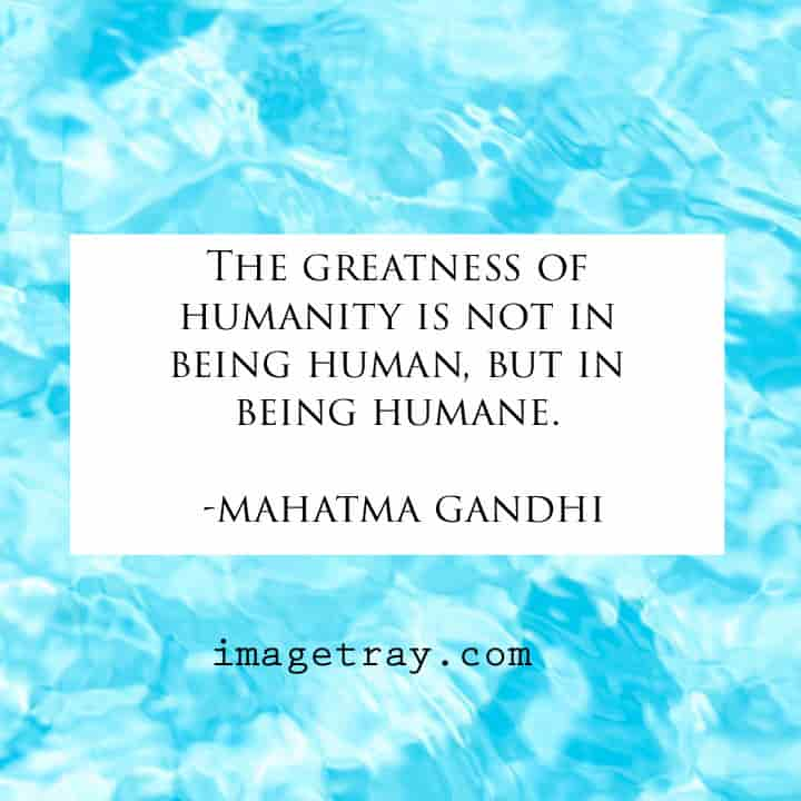 Gandhi quotes on humane