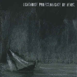 Lighthouse Project - Navigate By Heart (2006) [FLAC] Download