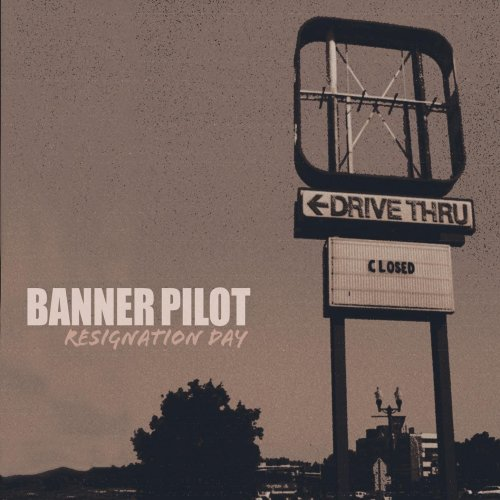 Banner Pilot - Resignation Day (2010) [FLAC] Download