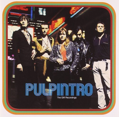 Pulp - Intro The Gift Recordings (1993) [FLAC] Download