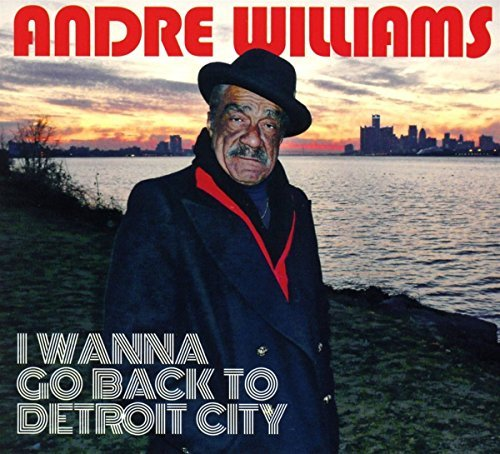 Andre Williams - I Wanna Go Back To Detroit City (2016) [FLAC] Download