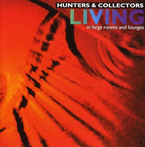 Hunters & Collectors - Living in Large Rooms and Lounges (1995) [FLAC] Download