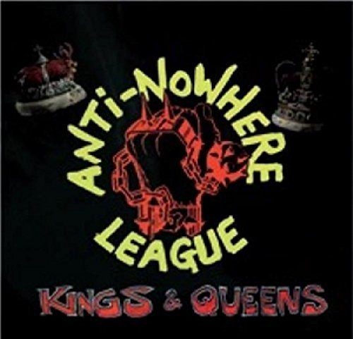 Anti Nowhere League - Kings And Queens (2005) [FLAC] Download