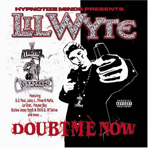 Lil Wyte - Doubt Me Now (2003) [FLAC] Download