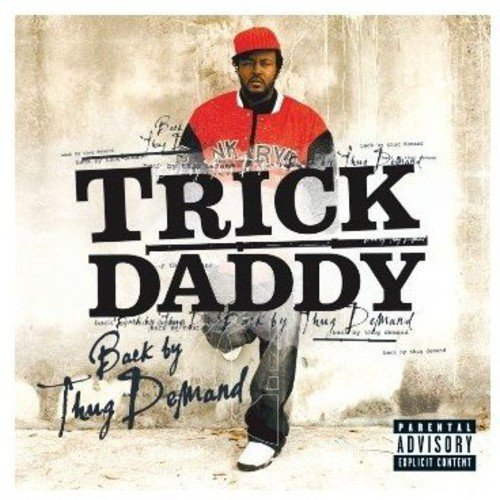 Trick Daddy - Back By Thug Demand (2006) [FLAC] Download