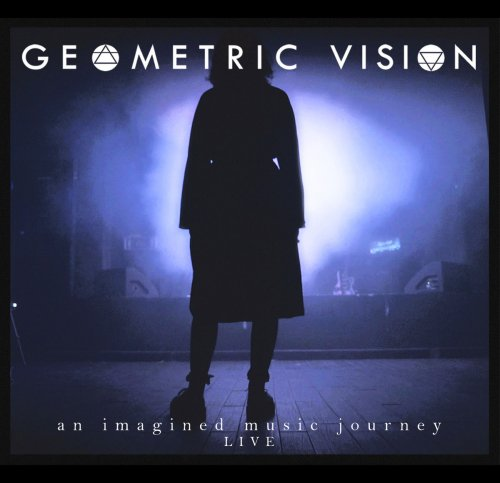 Geometric Vision - An Imagined Music Journey Live (2020) [FLAC] Download