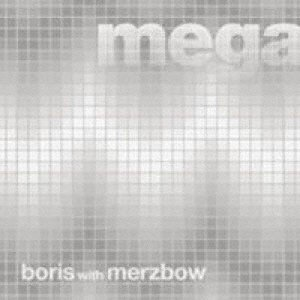 Boris With Merzbow - Megatone (2002) [FLAC] Download