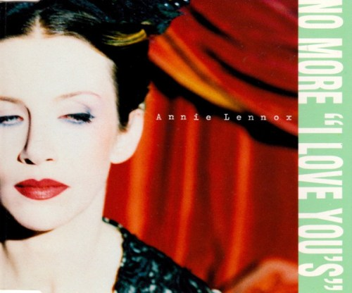 Annie Lennox - No More I Love You's (1995) [FLAC] Download