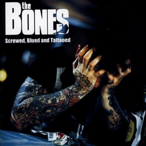 The Bones - Screwed, Blued And Tattooed (2002) [FLAC] Download