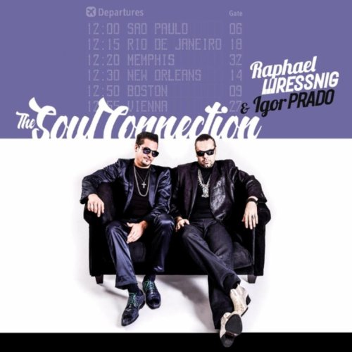 Raphael Wressnig & Igor Prado - The Soul Connection (2016) [FLAC] Download