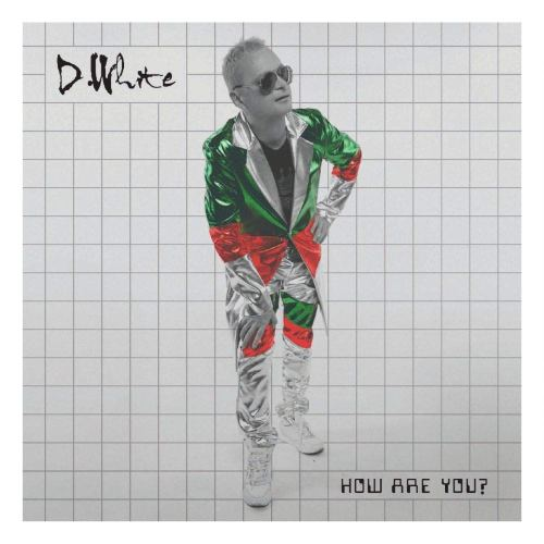 D.White - How Are You? (2020) [FLAC] Download