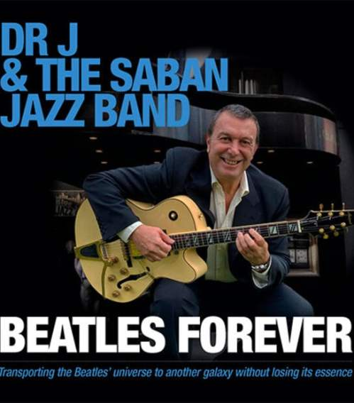 Dr J & The Saban Jazz Band - Beatles Forever (2020) [FLAC] Download