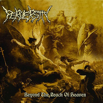 Perversity - Beyond the Reach of Heaven (2019) [FLAC] Download