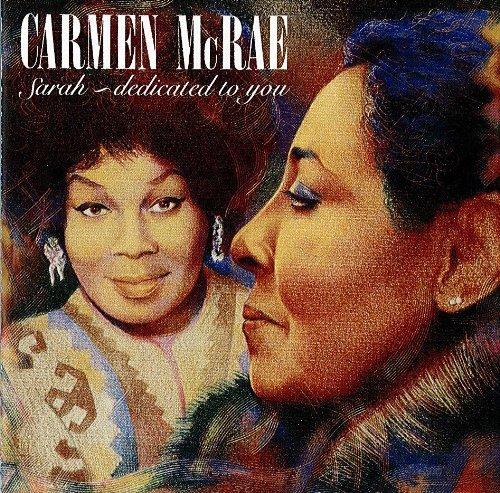 Carmen McRae - Sarah Dedicated To You (1991) [FLAC] Download