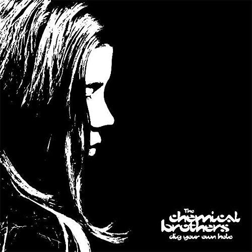 The Chemical Brothers - Dig Your Own Hole (2017) [FLAC] Download