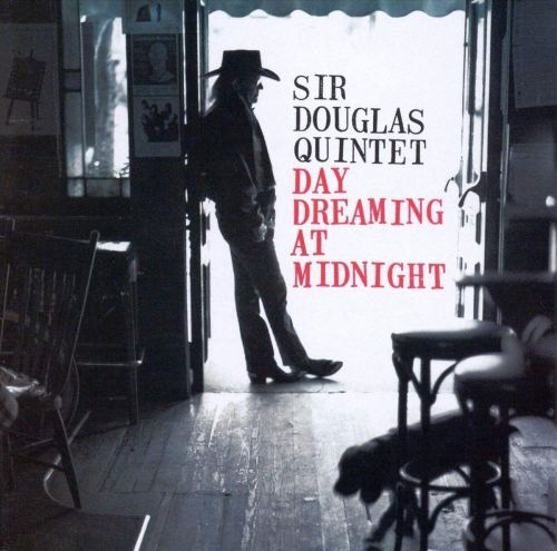 Sir Douglas Quintet - Day Dreaming At Midnight (1994) [FLAC] Download