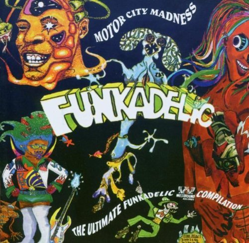 Funkadelic - Motor City Madness The Ultimate Funkadelic Westbound Compilation (2003) [FLAC] Download