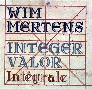 Wim Mertens - Integer Valor (1998) [FLAC] Download