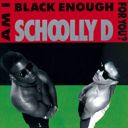 Schoolly D - Am I Black Enough For You? (1989) [FLAC] Download