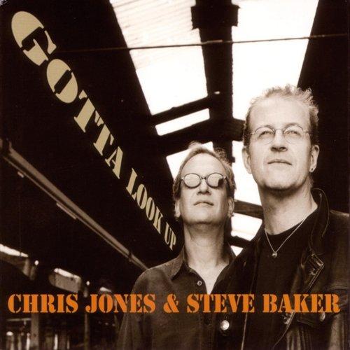 Chris Jones & Steve Baker - Gotta Look Up (2005) [FLAC] Download