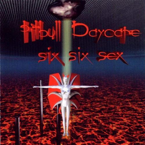 Pitbull Daycare - Six Six Sex (1998) [FLAC] Download