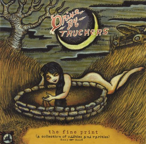 Drive-By Truckers - The Fine Print (A Collection Of Oddities And Rarities) 2003-2008 (2009) [FLAC] Download