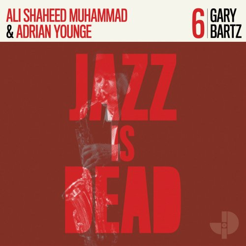 Gary Bartz, Adrian Younge and Ali Shaheed Muhammad - Jazz Is Dead 6 (2021) [FLAC] Download