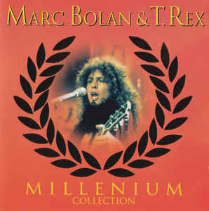 Marc Bolan and T. Rex - Millenium Collection (1999) [FLAC] Download