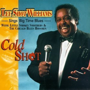 Lee Shot Williams - Cold Shot Sings Big Time Blues (1995) [FLAC] Download