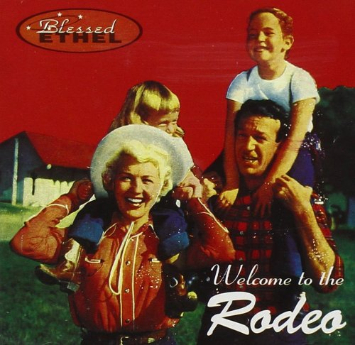 Blessed Ethel - Welcome To The Rodeo (1996) [FLAC] Download